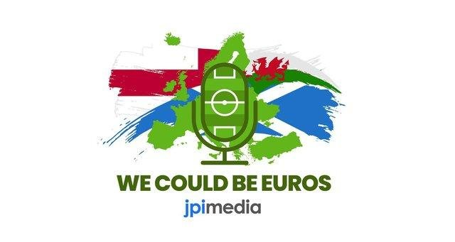 We Could Be Euros is the Euro 2020 podcast from JPIMedia